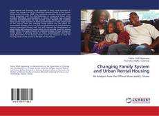Bookcover of Changing Family System and Urban Rental Housing