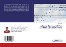 Bookcover of Albania: Communist Past and the European Future