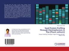 Bookcover of Seed Protein Profiling Through Electrophoresis in Pea [Pisum sativum]