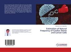 Borítókép a  Estimation of Natural Frequency of Cardiac Stents and Cancer Cells - hoz