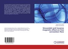 Bookcover of Sinusoidal and traverse magnetic effect on free convection flow