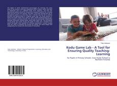 Bookcover of Kodu Game Lab - A Tool for Ensuring Quality Teaching-Learning