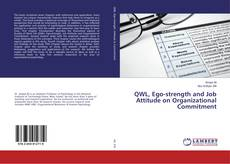 Bookcover of QWL, Ego-strength and Job Attitude on Organizational Commitment