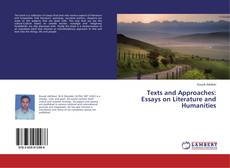 Bookcover of Texts and Approaches: Essays on Literature and Humanities