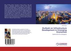 Bookcover of Outlook on Infrastructure Development in Emerging Economies