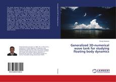 Bookcover of Generalized 3D-numerical wave tank for studying floating body dynamics
