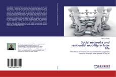 Bookcover of Social networks and residential mobility in later life