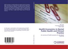 Bookcover of Health Economics in Dental Public Health and Clinical Practice