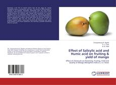 Couverture de Effect of Salicylic acid and Humic acid on fruiting  yield of mango