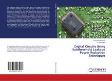 Bookcover of Digital Circuits Using Subthreshold Leakage Power Reduction Techniques