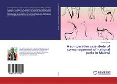 Bookcover of A comparative case study of co-management of national parks in Malawi