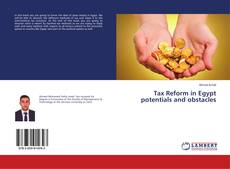 Bookcover of Tax Reform in Egypt potentials and obstacles