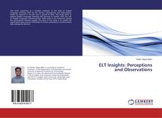 Bookcover of ELT Insights: Perceptions and Observations