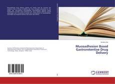 Copertina di Mucoadhesion Based Gastroretentive Drug Delivery