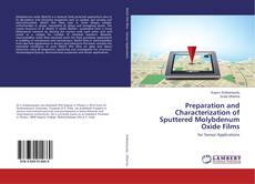 Bookcover of Preparation and Characterization of Sputtered Molybdenum Oxide Films