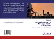 Bookcover of Regulatory Aspects Of Sovereign Wealth Management