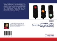 Bookcover of Intelligent Traffic Administration using Digital Image Processing
