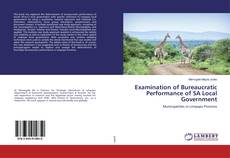 Bookcover of Examination of Bureaucratic Performance of SA Local Government
