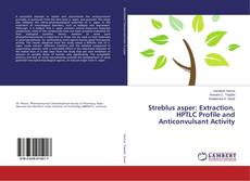 Bookcover of Streblus asper: Extraction, HPTLC Profile and Anticonvulsant Activity
