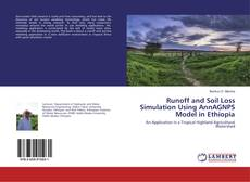 Bookcover of Runoff and Soil Loss Simulation Using AnnAGNPS Model in Ethiopia