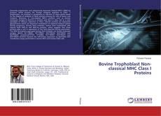 Bookcover of Bovine Trophoblast Non-classical MHC Class I Proteins