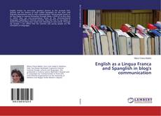 Bookcover of English as a Lingua Franca and Spanglish in blog's communication