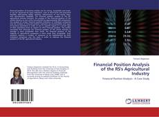 Bookcover of Financial Position Analysis of the RS's Agricultural Industry