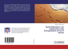 Buchcover von Dark Reflections: An Exploration into Extrapolation of Sci Fi stories