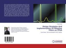 Borítókép a  Design Strategies And Implementation Of Adaptive Filters on FPGA - hoz
