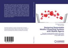 Buchcover von Designing Dependable Mobile Computing Systems with Mobile Agents