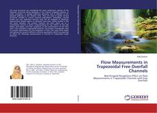 Bookcover of Flow Measurements in Trapezoidal Free Overfall Channels