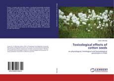 Borítókép a  Toxicological effects of cotton seeds - hoz