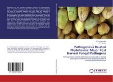 Pathogenesis Related Phytotoxins: Major Post Harvest Fungal Pathogens的封面
