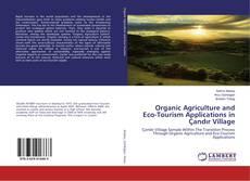 Organic Agriculture and Eco-Tourism Applications in Çandır Village kitap kapağı