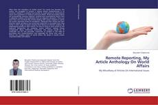 Bookcover of Remote Reporting, My Article Anthology On World Affairs
