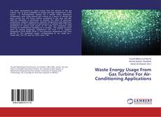 Bookcover of Waste Energy Usage From Gas Turbine For Air-Conditioning Applications
