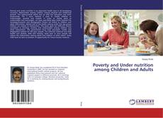 Portada del libro de Poverty and Under nutrition among Children and Adults