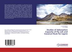 Bookcover of Studies of Adsorption Capacity of Fly ash and Coconut Husk for Lignin
