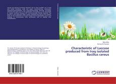 Capa do livro de Characteristic of Laccase produced from Iraq isolated Bacillus cereus