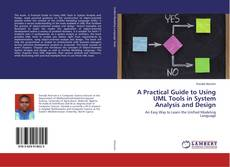 Copertina di A Practical Guide to Using UML Tools in System Analysis and Design