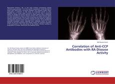 Correlation of Anti-CCP Antibodies with RA Disease Activity的封面