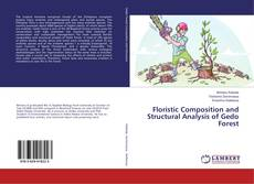 Bookcover of Floristic Composition and Structural Analysis of Gedo Forest