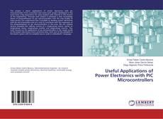 Borítókép a  Useful Applications of Power Electronics with PIC Microcontrollers - hoz