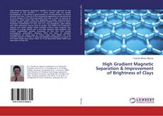 Bookcover of High Gradient Magnetic Separation & Improvement of Brightness of Clays