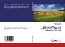 Portada del libro de Ecological Study and Nutritive Value of Some Perennial Grasses