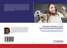 Bookcover of Assistive Interface with User-Customized Feedback
