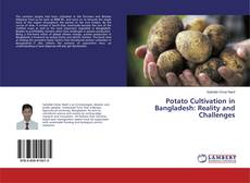 Bookcover of Potato Cultivation in Bangladesh: Reality and Challenges