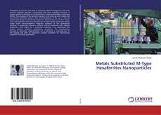 Capa do livro de Metals Substituted M-Type Hexaferrites Nanoparticles