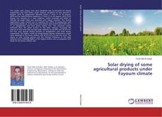 Copertina di Solar drying of some agricultural products under Fayoum climate