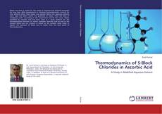 Bookcover of Thermodynamics of S-Block Chlorides in Ascorbic Acid